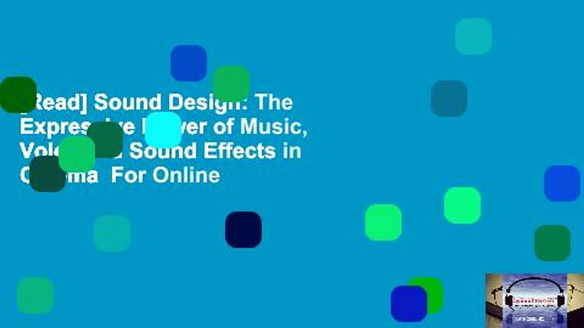 [Read] Sound Design: The Expressive Power of Music, Voice and Sound Effects in Cinema  For Online