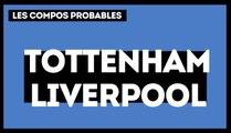 Tottenham - Liverpool : les compositions probables