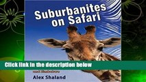 Suburbanites on Safari: Chasing Lions and Giraffes in South Africa and Zimbabwe  For Kindle