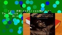 From #BlackLivesMatter To Black Liberation  For Kindle