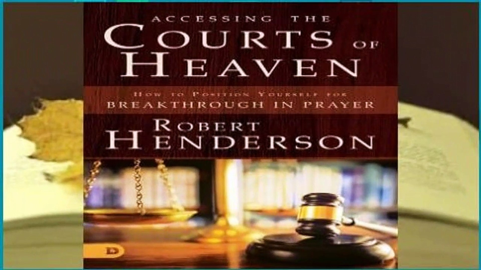 Full E-book Accessing the Courts of Heaven: Positioning Yourself for  Breakthrough and Answered