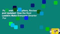 Full version  Multipliers, Revised and Updated: How the Best Leaders Make Everyone Smarter  For
