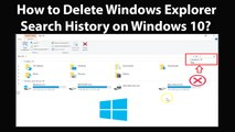 How to Delete Windows Explorer Search History on Windows 10?