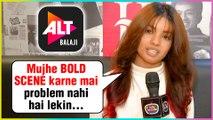 Lokesh Sharma Talks About Her New Show With Alt Balaji   Bold Scenes