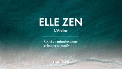 Podcast : Elle Zen Sport 3 minutes pour relancer sa motivation