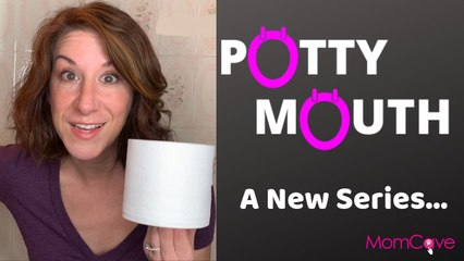 Intro to Potty Mouth | MomCaveTV | Bathroom Humor for Parents