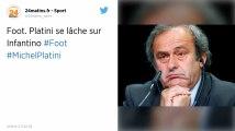 Football. «Il n'a aucune légitimité»: Michel Platini critique Gianni Infantino, le président de la FIFA
