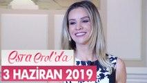 Esra Erol'da 3 Haziran 2019 - Tek Parça