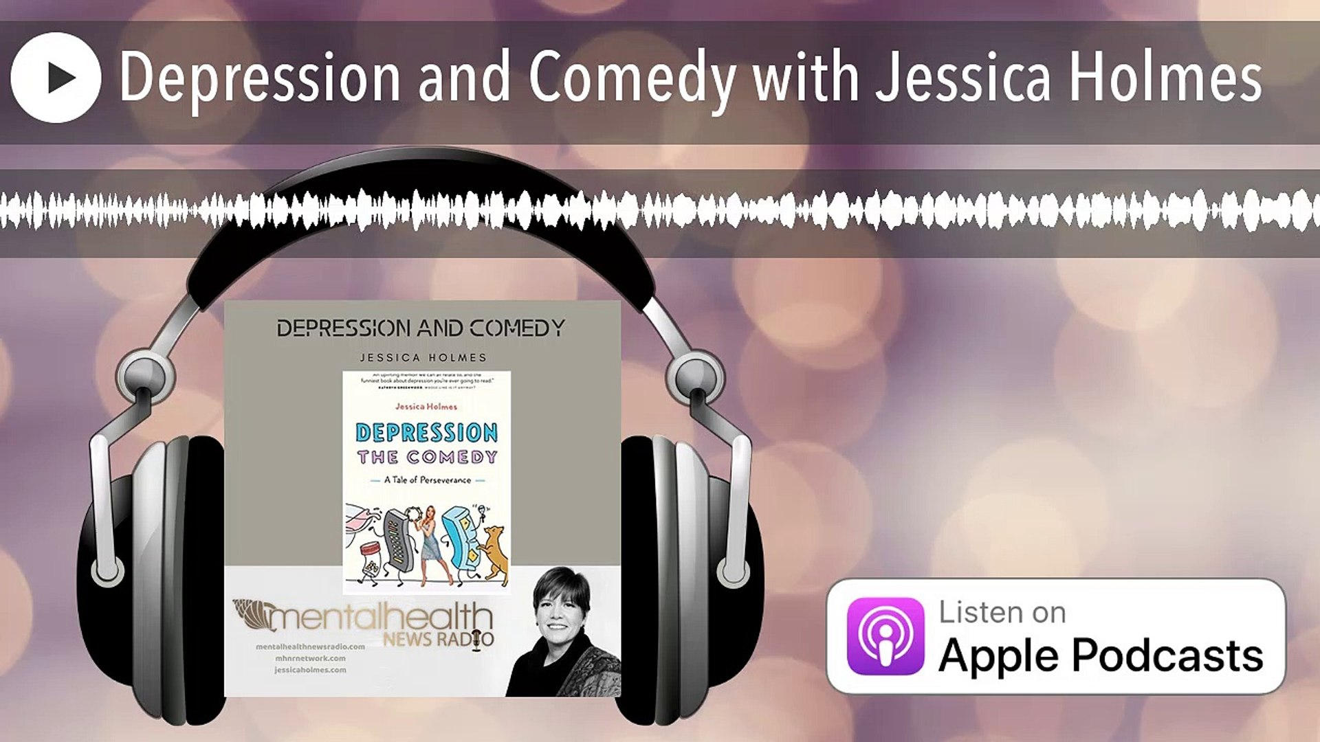 Depression And Comedy With Jessica Holmes