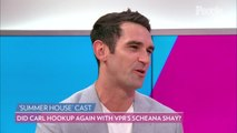 'Summer House's' Carl Radke Confirms He Made Out with 'Vanderpump Rules' Scheana Shay Again