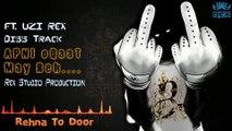 Apni oQaat May Reh Diss Track  Ft. Uzi Rex Rex Studio Production