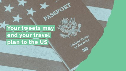 Your tweets may end your travel plan to the US