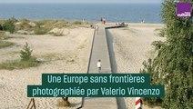 Une Europe sans frontières, photographiée par Valerio Vincenzo
