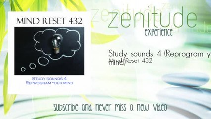 Mind Reset 432 - Study sounds 4 - Reprogram your mind