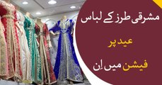 Upcoming Eid, Eastern dresses are rulling markets