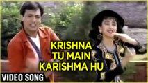 Krishna Ki Hai Karishma Tu Video Song  Prem Shakti  Govinda, Karishma Kapoor  Raam Laxman
