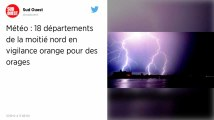 Météo France place 18 départements en vigilance orange aux orages.