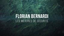 Les mesures de sécurité : Florian Bernardi en parle
