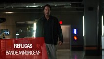 Replicas Bande Annonce VF (Thriller 2019) Keanu Reeves, Alice Eve