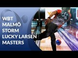 World Bowling Tour Malmö - Storm Lucky Larsen Masters