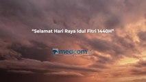 Keluarga Besar Medcom.id Mengucapkan Selamat Hari Raya Idul Fitri 1440H