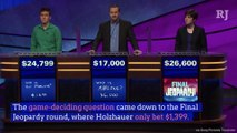 James Holzhauer's 'Jeopardy!' Run Is Finally Over