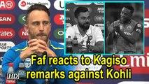 World Cup 2019 | Faf Du Plessis reacts to Kagiso remarks against Kohli