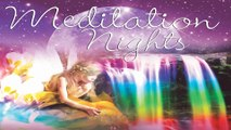 Meditation Nights - Guided Meditation with Deep Relaxing Music