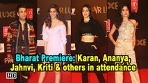 Bharat Premiere: Karan Johar, Ananya, Jahnvi, Kriti and others in attendance