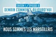 «Nous sommes les Marseillais» | Ep. 8