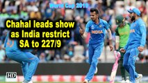 World Cup 2019 | Chahal leads show as India restrict SA to 227/9