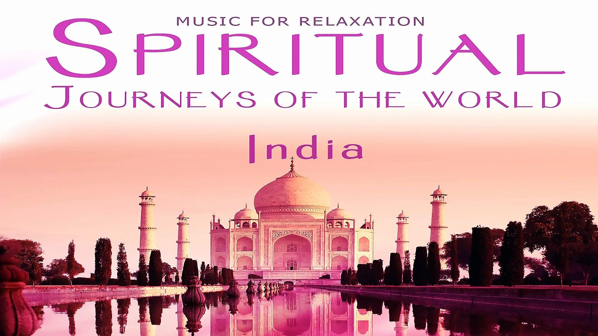 Spiritual India Meditation Music, Spiritual Journeys of The World for Yoga, Sleep and SPA