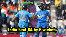 World Cup 2019 | India beat SA by 6 wickets