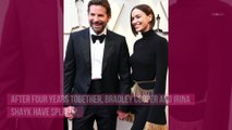 Bradley Cooper and Irina Shayk Break Up After 4 Years Together