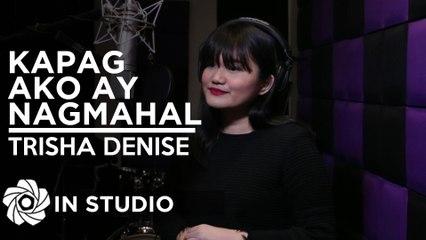 Trisha Denise - Kapag Ako Ay Nagmahal   Sino Ang Maysala   Mea Culpa (In Studio)