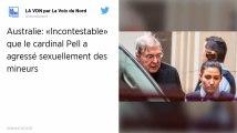 Australie. Procès du cardinal Pell: les agressions sexuelles sur mineurs sont «incontestables»