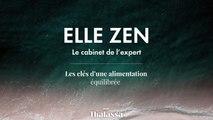 Podcast Elle Zen : Les clés d une alimentation équilibrée