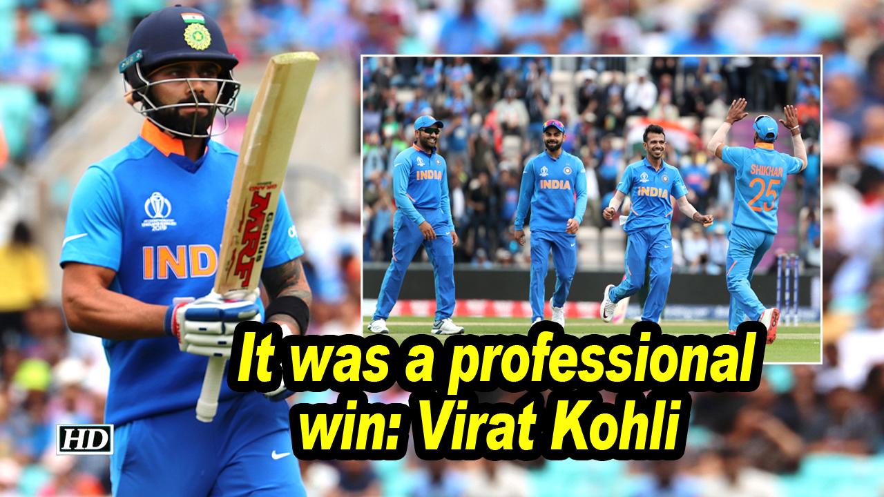 World Cup 2019 | It was a professional win: Virat Kohli