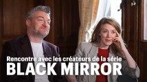 Black Mirror : rencontre avec les créateurs de la série
