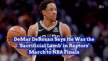 DeMar DeRozan Takes Credit For Raptors Success