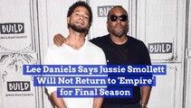 Lee Daniels Confirms Jussie Smollett No Longer In Empire