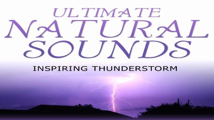 Beautiful Nature Sound: Thunderstorm for Sleep, Deep Relaxation, Study, SPA, Natural White Noise