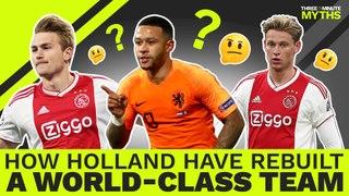 De Ligt, De Jong and Depay: Holland's New World-Beaters?   Three Minute Myths