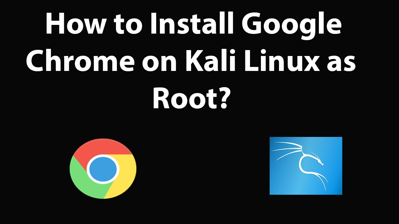 How To Remove Google Chrome On Kali Linux Kali linux How to