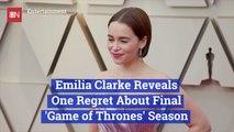 Emilia Clarke Shares A 'Game of Thrones' Regret