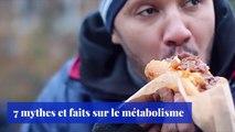 7 mythes et faits sur le métabolisme