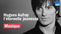 Hugues Aufray, l'éternelle jeunesse