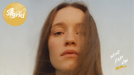 Sigrid - Mine Right Now