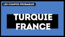 Turquie-France : les compositions probables