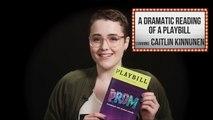 Caitlin Kinnunen: A Dramatic Reading Of A Playbill